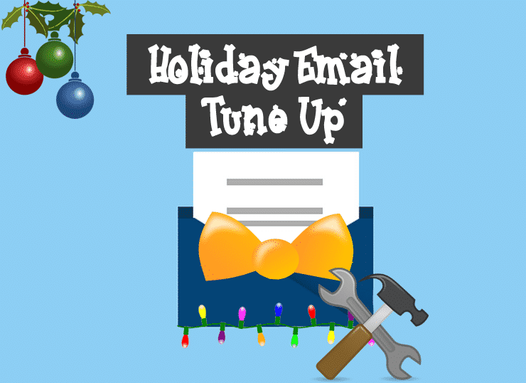 Holiday Email Marketing Tune Up